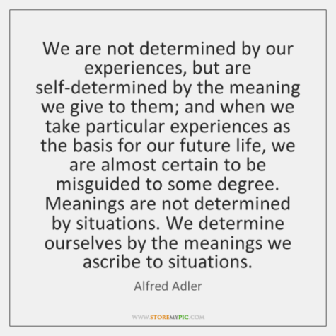 https://shivashaktikripa.files.wordpress.com/2019/08/alfred-adler-we-are-not-determined-by-our-experiences-quote-on-storemypic-7f628.png?resize=900%2C900